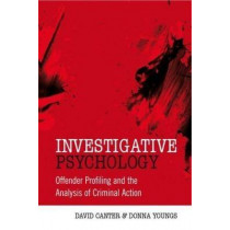 Investigative Psychology: Offender Profiling and the Analysis of Criminal Action by David V. Canter, 9780470023976