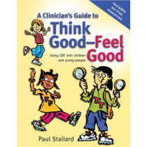 A Clinician's Guide to Think Good-Feel Good: Using CBT with Children and Young People by Paul Stallard, 9780470025086