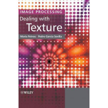 Image Processing: Dealing with Texture by Maria Petrou, 9780470026281