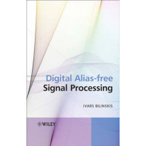 Digital Alias-free Signal Processing by Ivars Bilinskis, 9780470027387