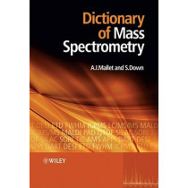 Dictionary of Mass Spectrometry by Anthony Mallet, 9780470027615