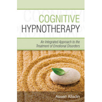 Cognitive Hypnotherapy: An Integrated Approach to the Treatment of Emotional Disorders by Assen Alladin, 9780470032473