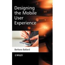 Designing the Mobile User Experience by Barbara Ballard, 9780470033616