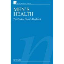 Men's Health: The Practice Nurse's Handbook by Ian Peate, 9780470035559