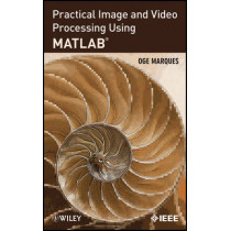 Practical Image and Video Processing Using MATLAB by Oge Marques, 9780470048153