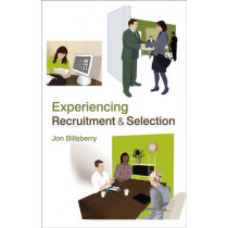 Experiencing Recruitment and Selection by Jon Billsberry, 9780470057308