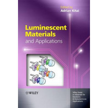 Luminescent Materials and Applications by Adrian Kitai, 9780470058183