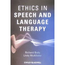 Ethics in Speech and Language Therapy by Richard Body, 9780470058886