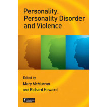 Personality, Personality Disorder and Violence: An Evidence Based Approach by Mary McMurran, 9780470059494