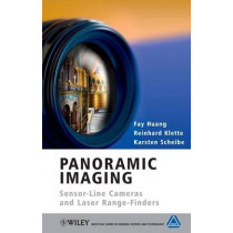 Panoramic Imaging: Sensor-Line Cameras and Laser Range-Finders by Fay Huang, 9780470060650