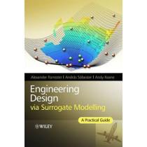 Engineering Design via Surrogate Modelling: A Practical Guide by Alexander I. J. Forrester, 9780470060681