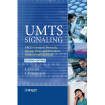 UMTS Signaling: UMTS Interfaces, Protocols, Message Flows and Procedures Analyzed and Explained by Ralf Kreher, 9780470065334