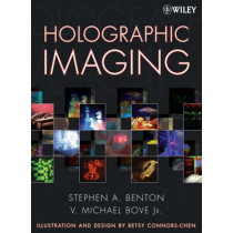 Holographic Imaging by Stephen A. Benton, 9780470068069