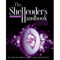 The Shellcoder's Handbook: Discovering and Exploiting Security Holes by Chris Anley, 9780470080238