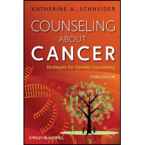 Counseling About Cancer: Strategies for Genetic Counseling by Katherine A. Schneider, 9780470081501