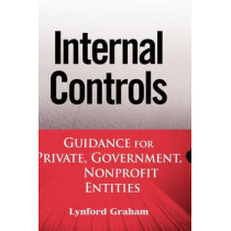 Internal Controls: Guidance for Private, Government, and Nonprofit Entities by Lynford Graham, 9780470089484