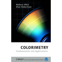 Colorimetry: Fundamentals and Applications by Noboru Ohta, 9780470094723