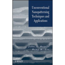 Unconventional Nanopatterning Techniques and Applications by John A. Rogers, 9780470099575