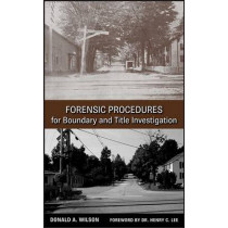Forensic Procedures for Boundary and Title Investigation by Donald A. Wilson, 9780470113691
