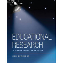 Educational Research: A Contextual Approach by Ken Springer, 9780470131329