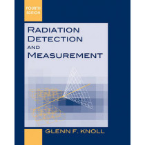 Radiation Detection and Measurement by Glenn F. Knoll, 9780470131480