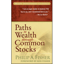 Paths to Wealth Through Common Stocks by Philip A. Fisher, 9780470139493