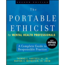 The Portable Ethicist for Mental Health Professionals: A Complete Guide to Responsible Practice with HIPAA Update by Thomas L. Hartsell, 9780470140307