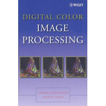 Digital Color Image Processing by Andreas Koschan, 9780470147085