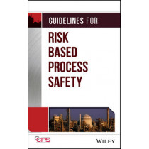 Guidelines for Risk Based Process Safety by Center for Chemical Process Safety (CCPS), 9780470165690