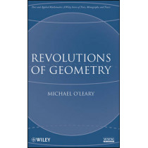 Revolutions of Geometry by Michael L. O'Leary, 9780470167557