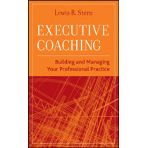 Executive Coaching: Building and Managing Your Professional Practice by Lewis R. Stern, 9780470177464