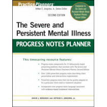 The Severe and Persistent Mental Illness Progress Notes Planner by Arthur E. Jongsma, 9780470180143