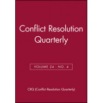 Conflict Resolution Quarterly, Volume 25, Number 1, Autumn 2007 by Susan S. Raines, 9780470180785