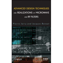 Advanced Design Techniques and Realizations of Microwave and RF Filters by Pierre Jarry, 9780470183106