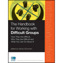 The Handbook for Working with Difficult Groups: How They Are Difficult, Why They Are Difficult and What You Can Do About It by Sandy Schuman, 9780470190388
