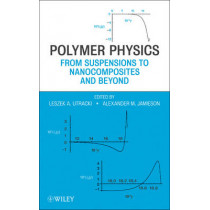 Polymer Physics: From Suspensions to Nanocomposites and Beyond by L. A. Utracki, 9780470193426