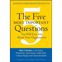 The Five Most Important Questions You Will Ever Ask About Your Organization by Peter Ferdinand Drucker, 9780470227565