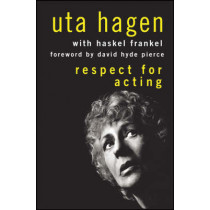 Respect for Acting by Uta Hagen, 9780470228487