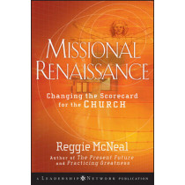 Missional Renaissance: Changing the Scorecard for the Church by Reggie McNeal, 9780470243442