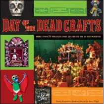 Day of the Dead Crafts: More Than 24 Projects That Celebrate Dia De Los Muertos by Kerry Arquette, 9780470258293