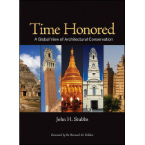 Time Honored: A Global View of Architectural Conservation by John H. Stubbs, 9780470260494