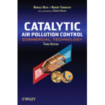 Catalytic Air Pollution Control: Commercial Technology by Ronald M. Heck, 9780470275030