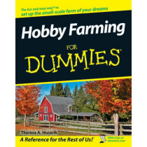 Hobby Farming For Dummies by Theresa A. Husarik, 9780470281727