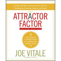 The Attractor Factor: 5 Easy Steps for Creating Wealth (or Anything Else) From the Inside Out by Joe Vitale, 9780470286425