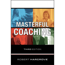 Masterful Coaching by Robert Hargrove, 9780470290354