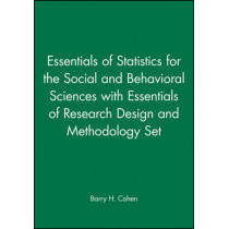 Essentials of Statistics for the Social and Behavioral Sciences with Essentials of Research Design and Methodology Set by Barry H. Cohen, 9780470293089