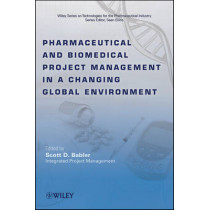 Pharmaceutical and Biomedical Project Management in a Changing Global Environment by Scott D. Babler, 9780470293416