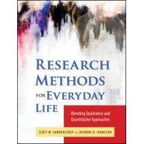 Research Methods for Everyday Life: Blending Qualitative and Quantitative Approaches by Scott W. Vanderstoep, 9780470343531