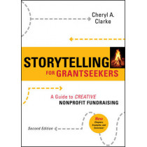 Storytelling for Grantseekers: A Guide to Creative Nonprofit Fundraising by Cheryl A. Clarke, 9780470381229