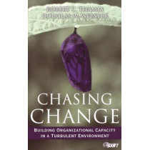 Chasing Change: Building Organizational Capacity in a Turbulent Environment by Bob Thames, 9780470381380